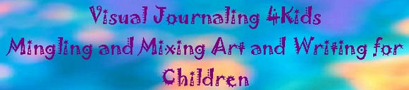 Visual Journaling 4 Kids